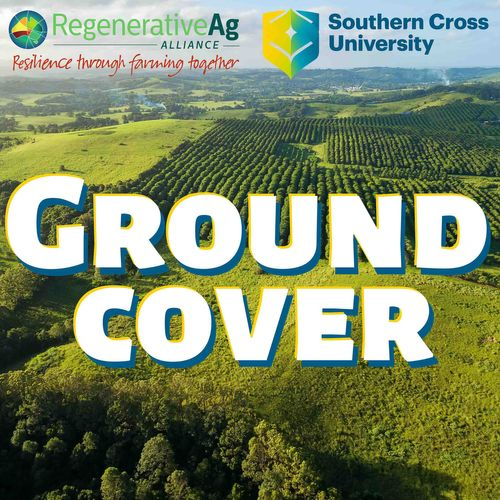 Ground Cover podcast regenerative agriculture