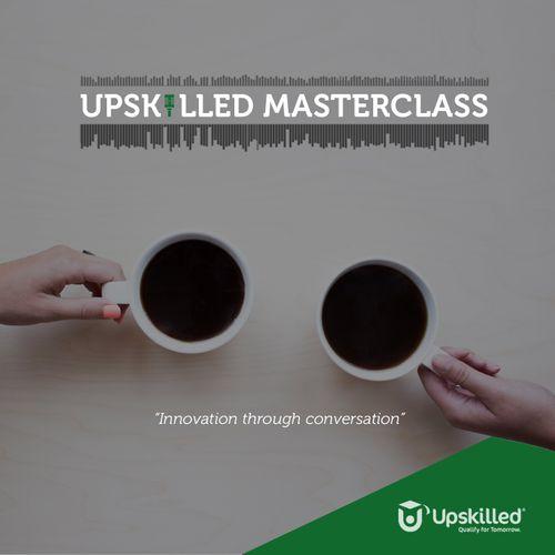 Upskilled Masterclass